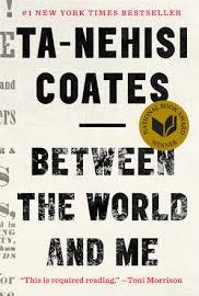 Between the World and Me by Ta-Nehesi Coates